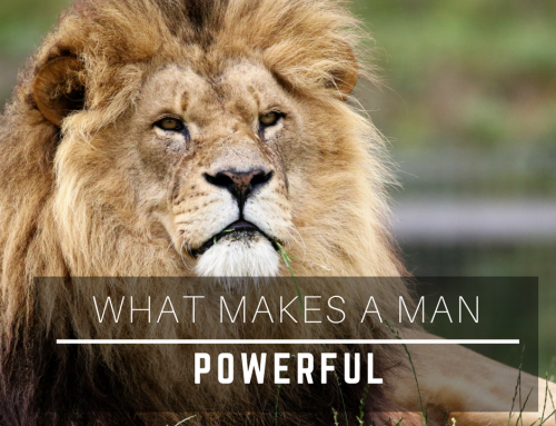 What Makes a Man Powerful